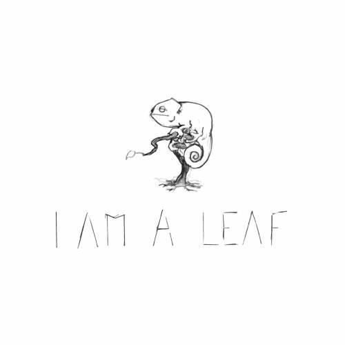 I am a leaf – Chameleon's Garden – dal 23 dicembre 2016